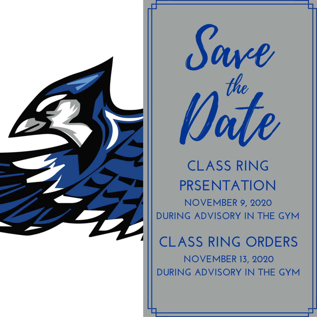 SAVE THE DATE FOR CLASS RINGS 10/9 & 10/13 in the HS gym.