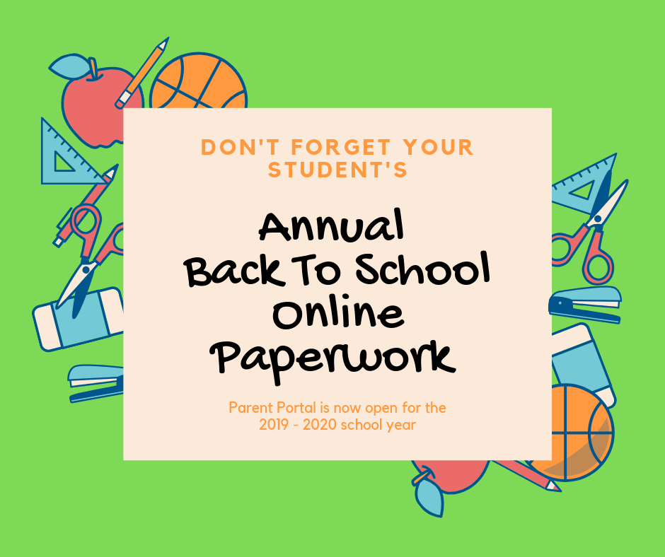 Annual Back To school Online Paperwork Parent Portal is now live.