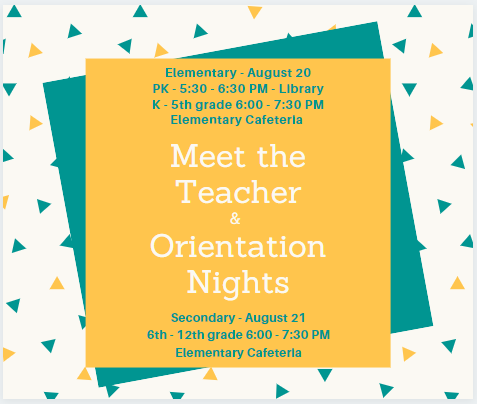 Meet the teach and orientation Elementary August 20 and Secondary August 21