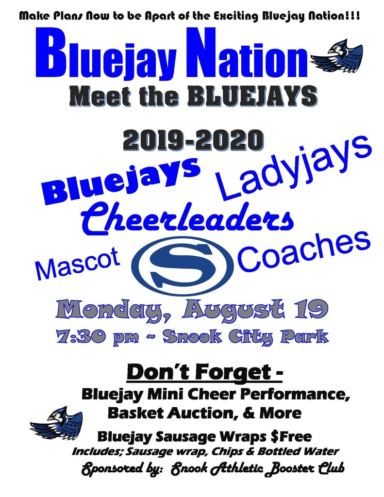 Bluejay Nation!!! Come meet the 2019-2020 Bluejay athletes, coaches & mascot @ the Snook City Park!! With Bluejay mini cheer performance, basket auction, free sausage wraps & more!  August 19 @ 7:30PM. See you there!