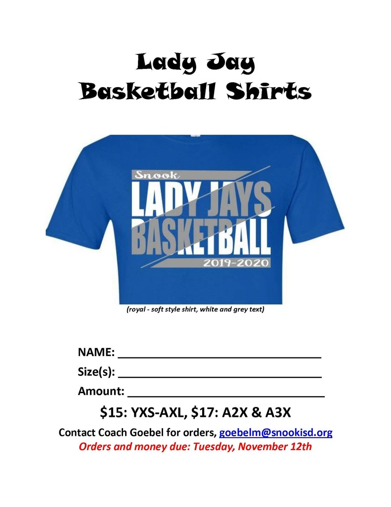 Lady Jay Basketball shirts. Money and orders due to Coach Goebel by Tuesday, November 12th