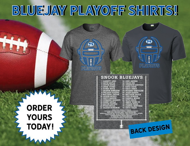 Football Playoff Shirts are now available for order! Please contact Coach Paul at paulb@snookisd.org to place your order. We are offering this design in two types of fabric, Basic Cotton Blend and Performance DriFit. Orders must be in by Monday the 11th.1