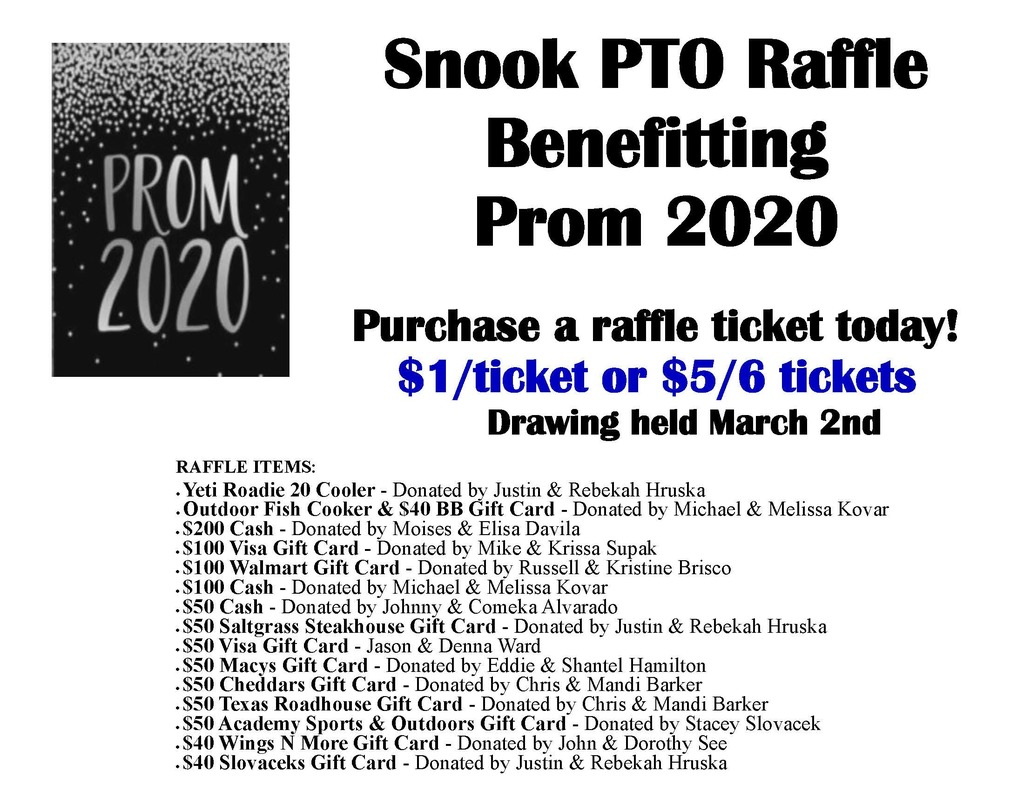 The Snook PTO is hosting a raffle benefiting  Prom 2020. If you have any questions or would like to purchase tickets please contact Mandi Barker at mbarker021404@yahoo.com. Thanks for your support!